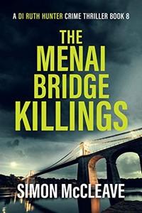 The Menai Bridge Killings by Simon McCleave