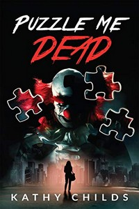 Puzzle Me Dead by Kathy Childs