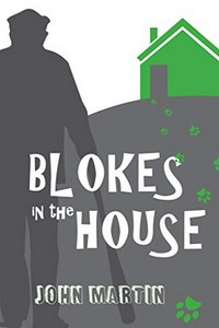 Blokes in the House by John Martin