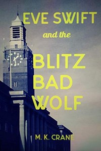 Eve Swift and the Blitz Bad Wolf by M. K. Crane