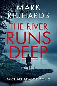 The River Runs Deep by Mark Richards