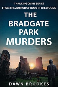 The Bradgate Park Murders by Dawn Brookes