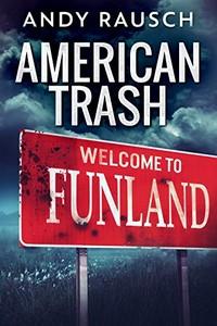 American Trash by Andy Rausch