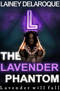 The Lavender Phantom by Lainey Delaroque