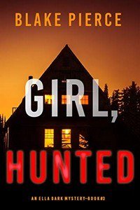 Girl, Hunted by Blake Pierce