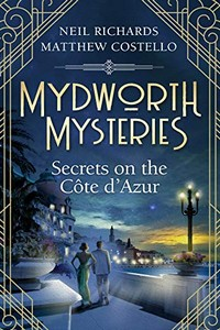 Secrets on the Cote d'Azur by Neil Richards and Matthew Costello