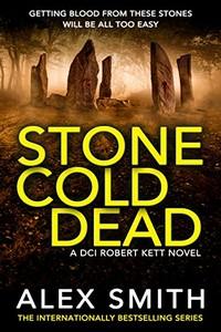 Stone Cold Dead by Alex Smith