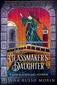 The Glassmaker's Daughter by Donna Russo Morin