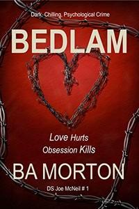 Bedlam by B. A. Morton