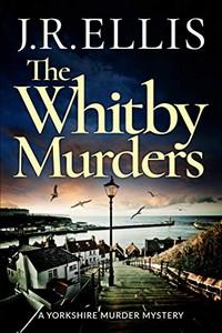 The Whitby Murders by J. R. Ellis