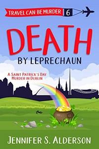Death by Leprechaun by Jennifer S. Alderson