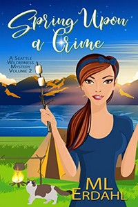 Spring Upon a Crime by M. L. Erdahl