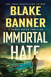 Immortal Hate by Blake Banner