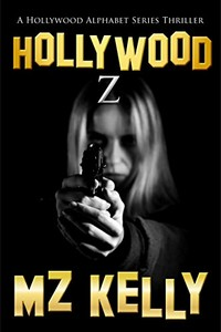 Hollywood Z by M. Z. Kelly