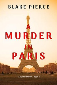 A Murder in Paris by Blake Pierce