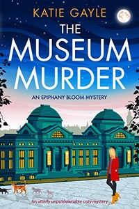 The Museum Murder by Katie Gayle
