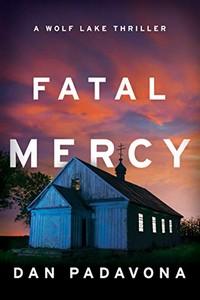 Fatal Mercy by Dan Padavona