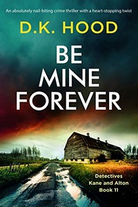 Be Mine Forever by D. K. Hood