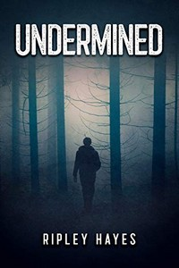 Undermined by Ripley Hayes