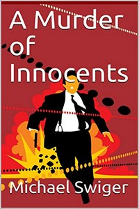 A Murder of Innocents by Michael Swiger