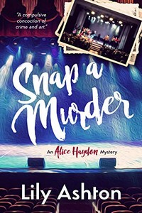 Snap a Murder by Lily Ashton