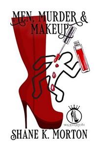 Men, Murder & Makeup by Shane Morton