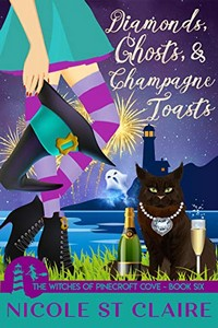Diamonds, Ghosts, and Champagne Toasts by Nicole St. Claire