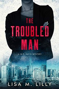 The Troubled Man by Lisa M. Lilly
