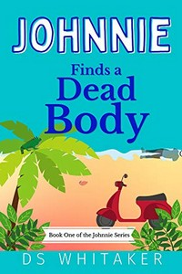 Johnnie Finds a Dead Body by D. S. Whitaker