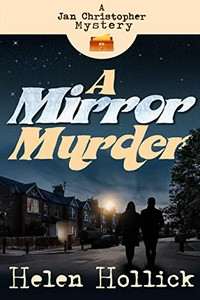 A Mirror Murder by Helen Hollick