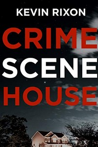 Crime Scene House by Kevin Rixon