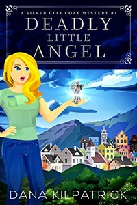 Deadly Little Angel by Dana Kilpatrick