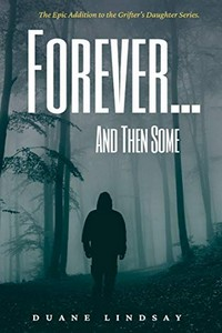 Forever…And Then Some by Duane Lindsay