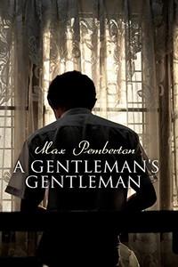A Gentleman's Gentleman by Max Pemberton