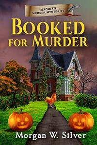 Booked for Murder by Morgan W. Silver