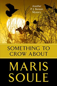 Something to Crow About by Maris Soule