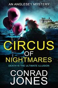 Circus of Nightmares by Conrad Jones
