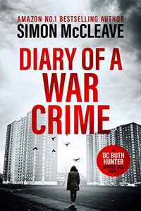 Diary of a War Crime by Simon McCleave