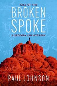 Tale of the Broken Spoke by Paul Johnson