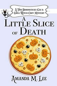 A Little Slice of Death by Amanda M. Lee