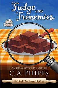 Fudge and Frenemies by C. A. Phipps
