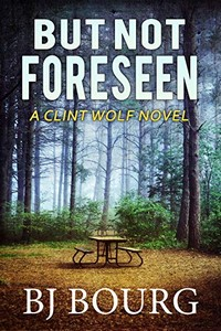 But Not Foreseen by B. J. Bourg