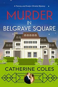 Murder in Belgrave Square by Catherine Coles