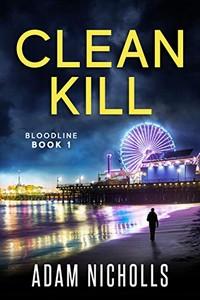 Clean Kill by Adam Nicholls