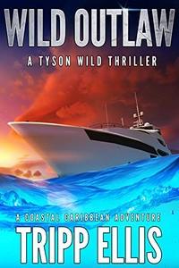 Wild Outlaw by Tripp Ellis