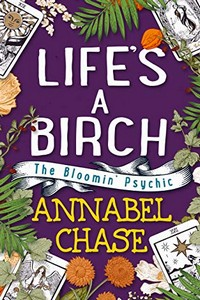 Life's a Birch by Annabel Chase