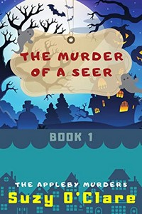 The Murder of a Seer by Suzy O'Clare
