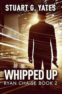 Whipped Up by Stuart G. Yates