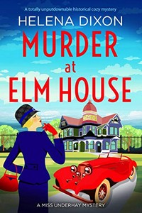 Murder at Elm House by Helena Dixon