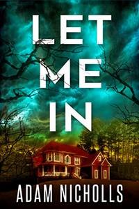 Let Me In by Adam Nicholls